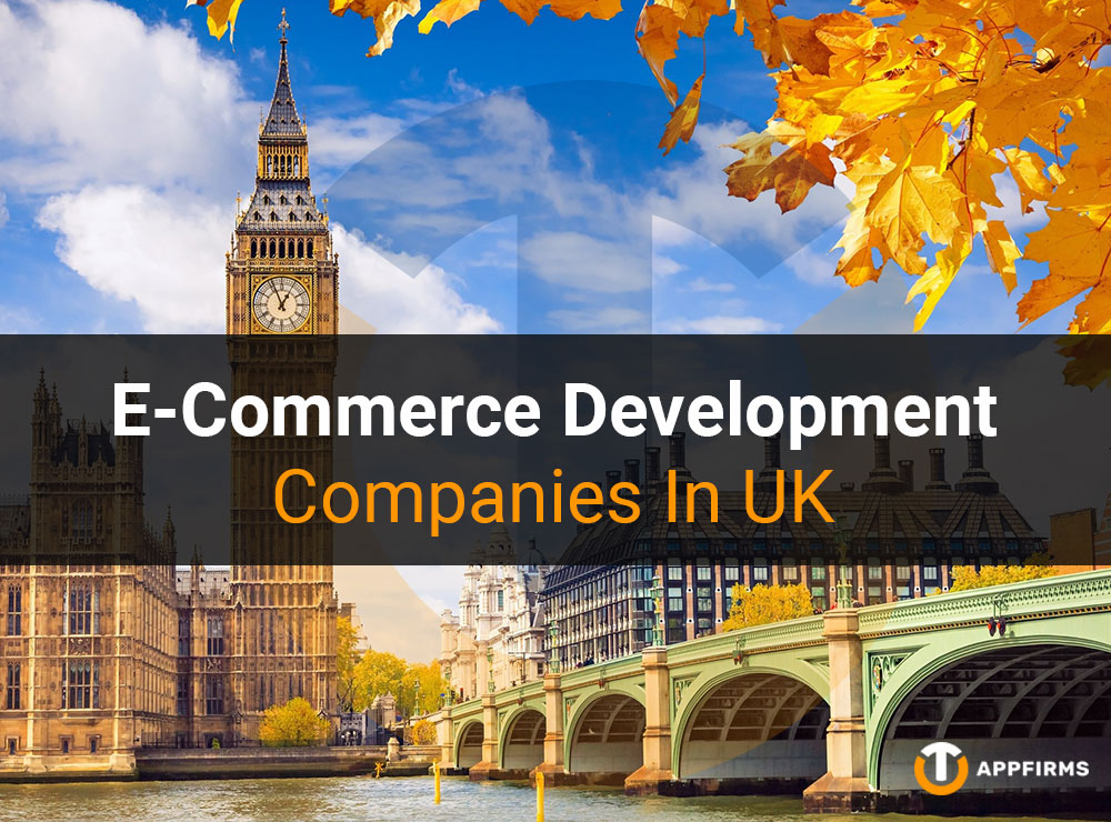 E-Commerce Development Companies In The UK