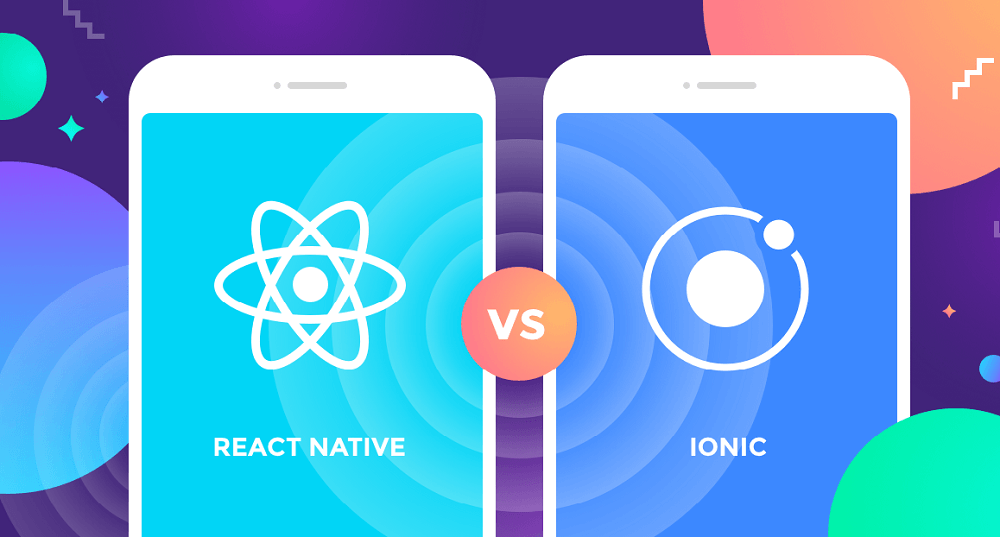 React Native Vs. Ionic: Which Is Best And Why?